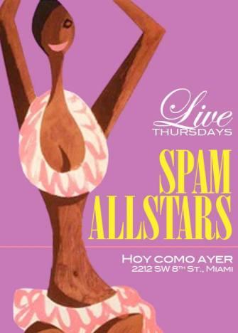 Cada Jueves - Spam Allstars en Hoy Como Ayer de Miami