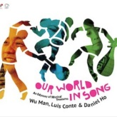 Our World In Song - Luis Conte + Daniel Ho + Wu Man