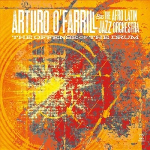The Offense Of The Drum - Arturo O'Farrill & ALJO
