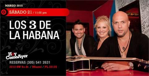 21 de marzo - Los 3 de La Habana en el club Hoy Como Ayer de Miami