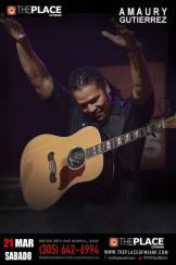 21 de marzo - Amaury Gutiérrez en The Place de Miami