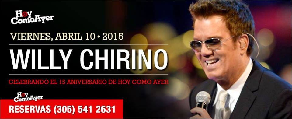 10 de abril - Willy Chirino en Hoy Como Ayer de Miami, Florida