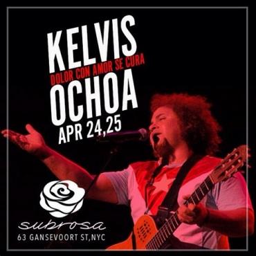 24 y 25 de abril - Kelvis Ochoa en Subrosa de Nueva York