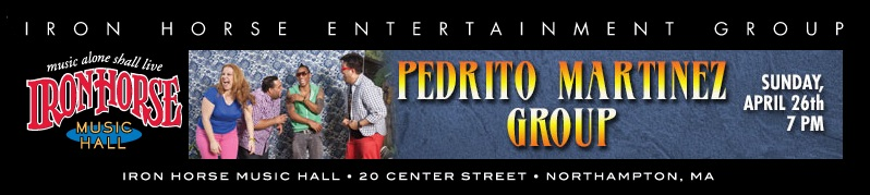 26 de abril - Pedrito Martínez Group en Iron Horse Music Hall de Northampton, Massachusetts