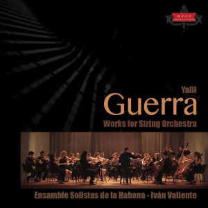 Yalil Guerra Works for String Orchestra