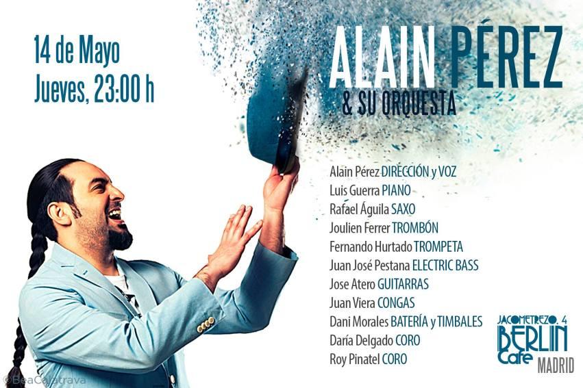 14 de mayo - Alain Pérez y su orquesta en Café Berlín de Madrid