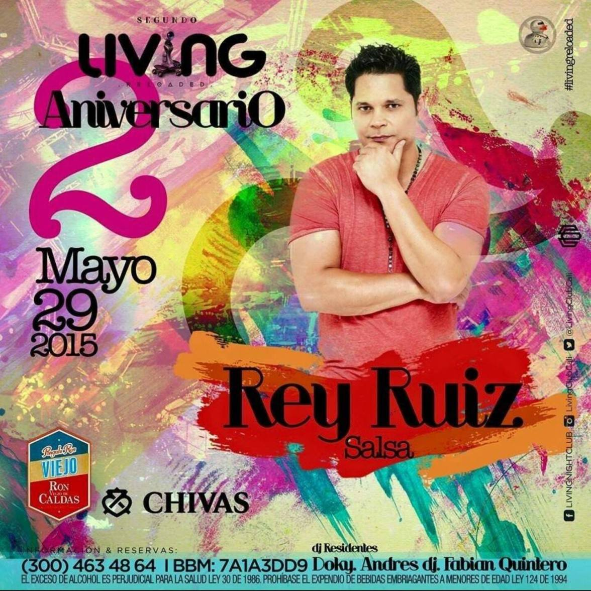 29 de mayo - Rey Ruiz en Living Night Club de Yumbo, Cali