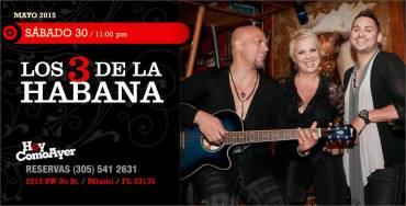 30 de mayo - Los 3 de La Habana en Hoy Como Ayer de Miami, Florida