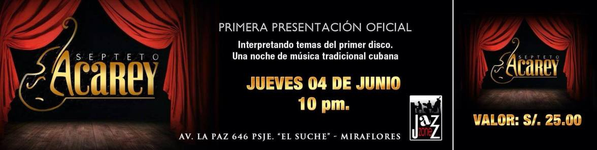 04 de junio - Septeto Acarey en Jazz Zone de Miraflores, Lima